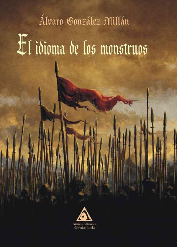 El idioma de los monstruos, una obra de Álvaro González Millán
