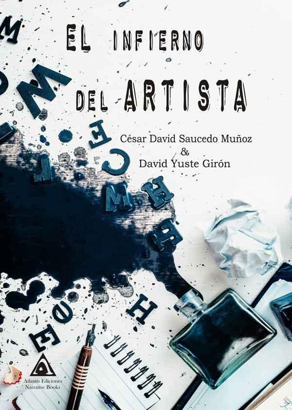 El infierno del artista una obra de César David Saucedo Muñoz & David Yuste Girón
