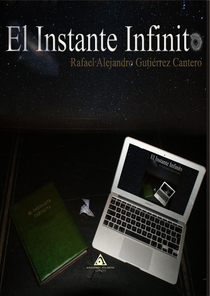 El instante infinito, una novela de Rafael Alejandro Gutiérrez Cantero