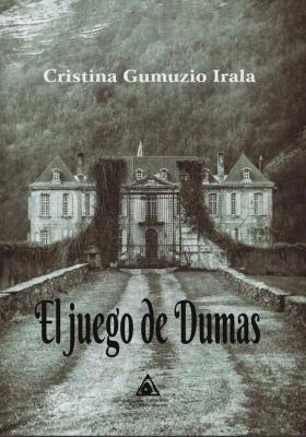 El juego de Dumas, una novela de Cristina Gumuzio Irala.