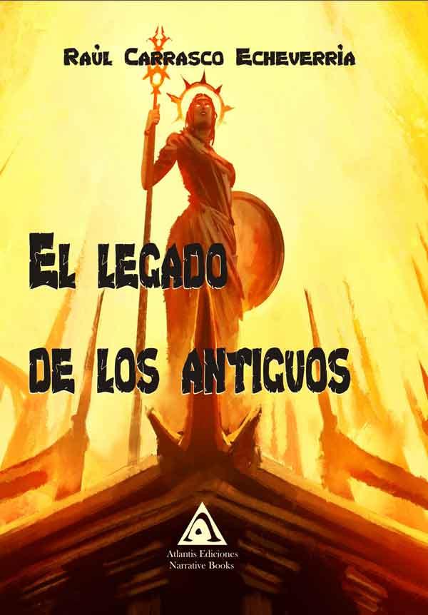 El legado de los antiguos, una obra de Raúl Carrasco Echeverría