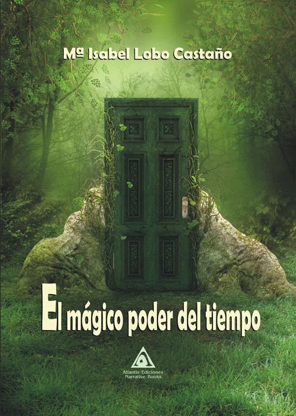 El mágico poder del tiempo, una novela de María Isabel Lobo Castaño