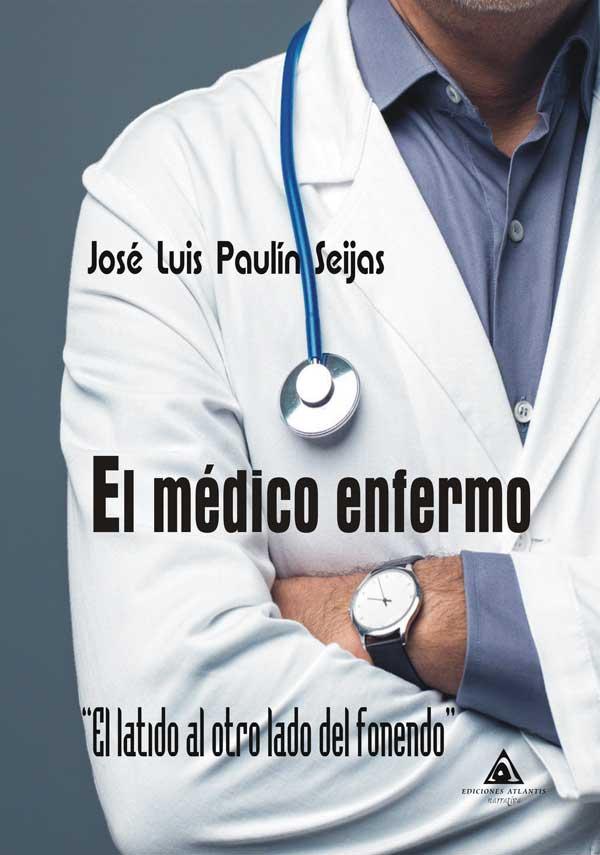 El médico enfermo. un libro de José Luis Paulín