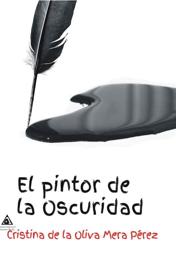 El pintor de la oscuridad una obra de Cristina de la Oliva Mera Pérez