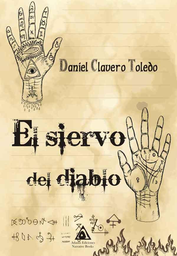 El siervo del diablo, una novela de Daniel Clavero Toledo.
