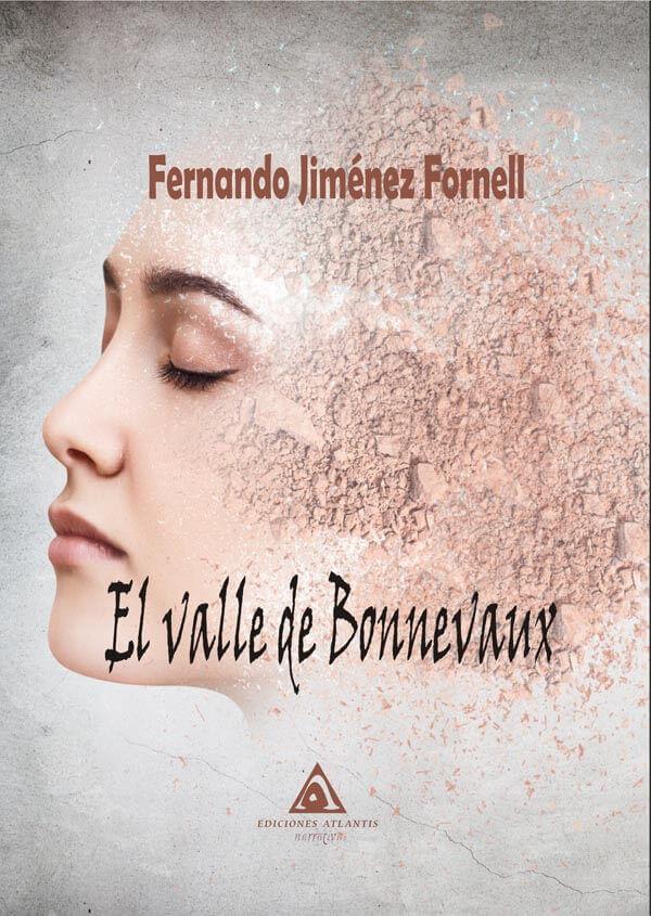 El valle de Bonnevaux, una novela de Fernando Jiménez Fornel. Ediciones Atlantis
