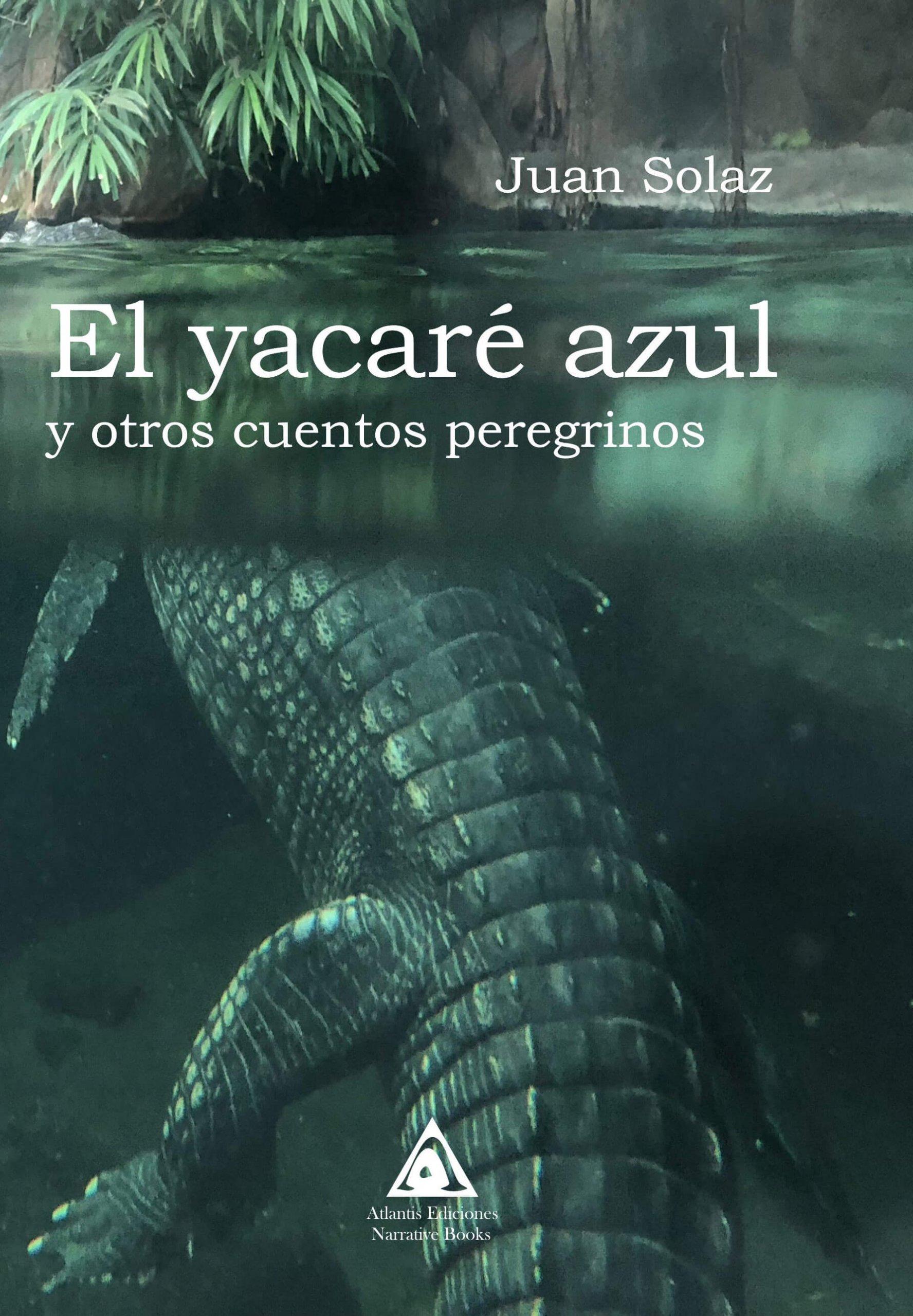El yacaré azul y otros cuentos peregrinos una obra de Juan Solaz