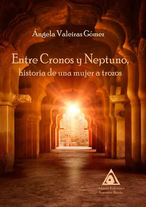 Entre Cronos y Neptuno, historia de una mujer a trozos, una obra de Ángela Valeiras Gómez