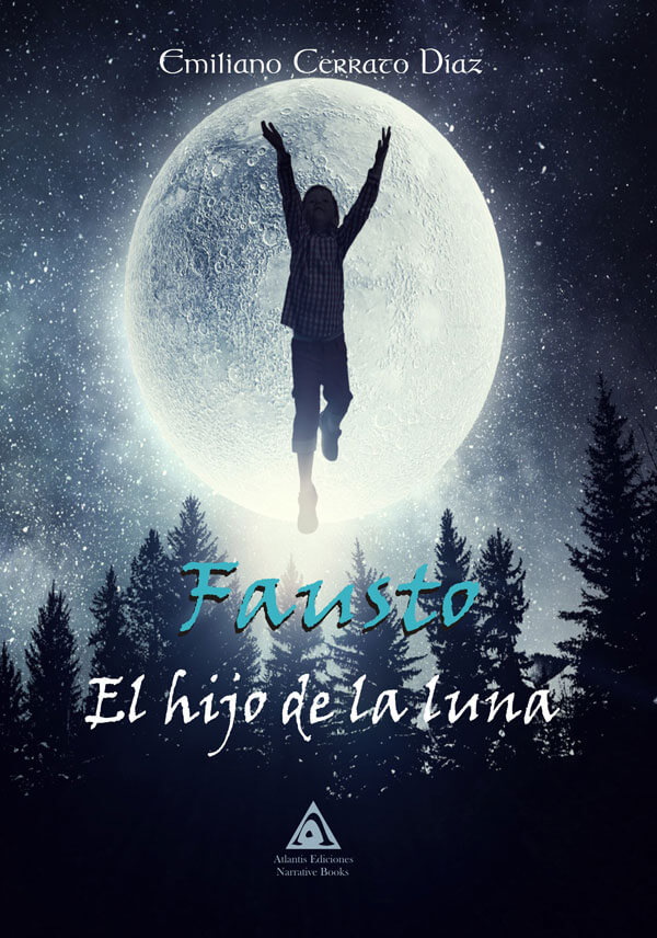 Fausto. El hijo de la Luna, una novela de Emiliano Cerrato Díaz.