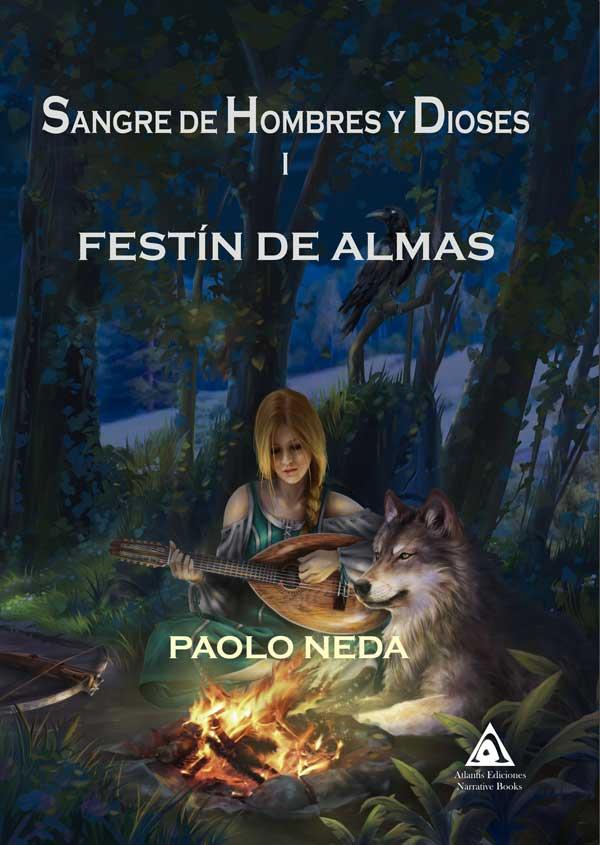 Sangre de dioses y hombres: festín de almas, una novela de Pablo Pineda Vizcaino.