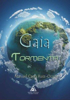 Gaia. Tormenta, una novela de Manuel Cano Ruiz-Ocaña.