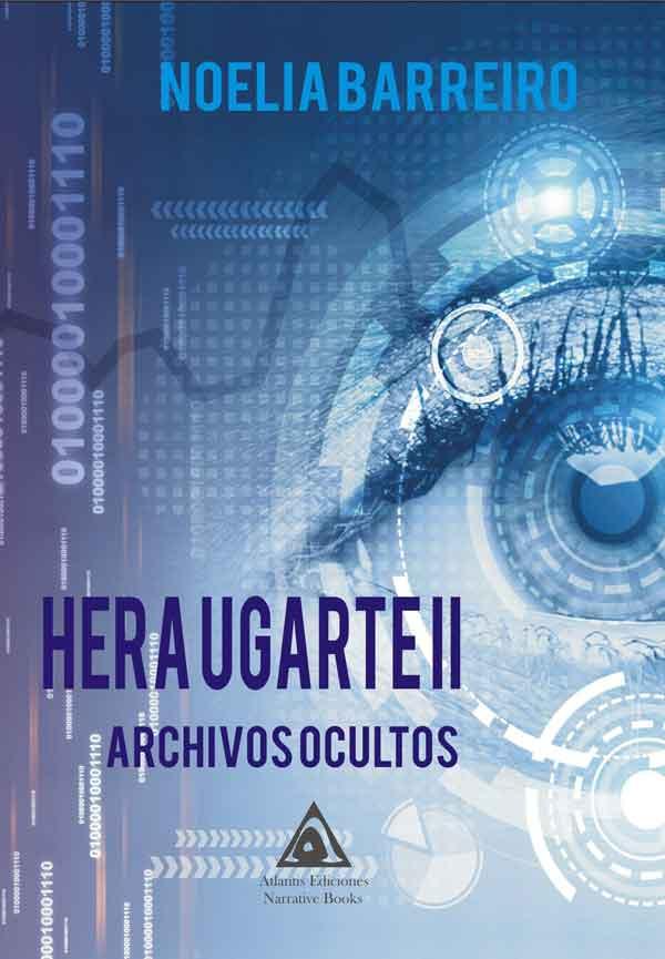 Hera Ugarte II. Archivos ocultos, una obra de Noelia Barreiro