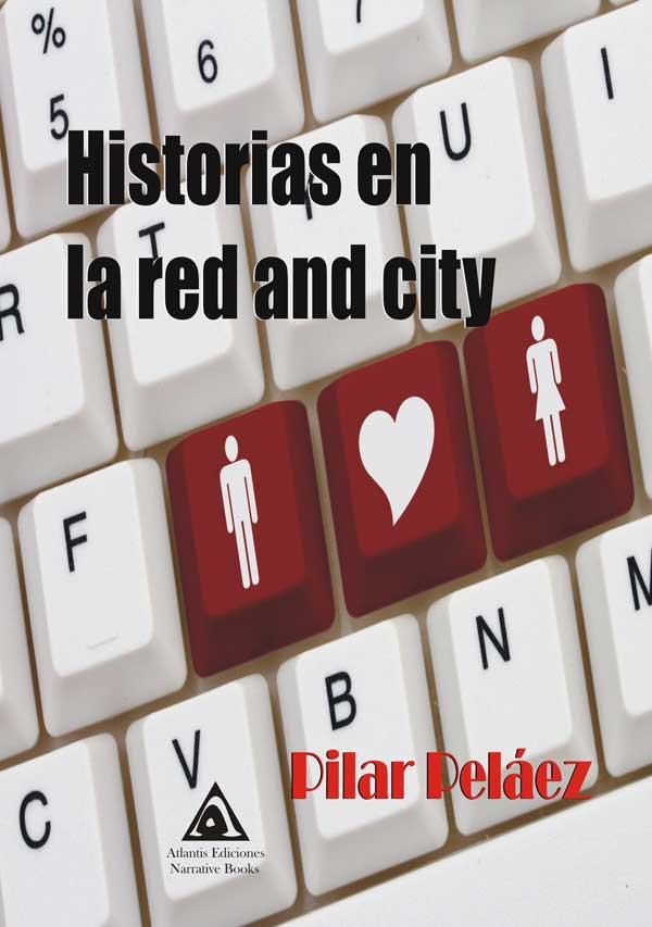 Historias en la red and city, una novela de Pilar Peláez.