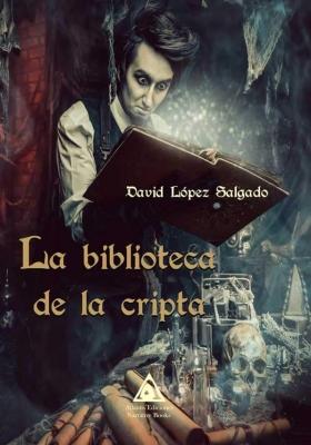 La biblioteca de la cripta, una novela de David López Salgado.