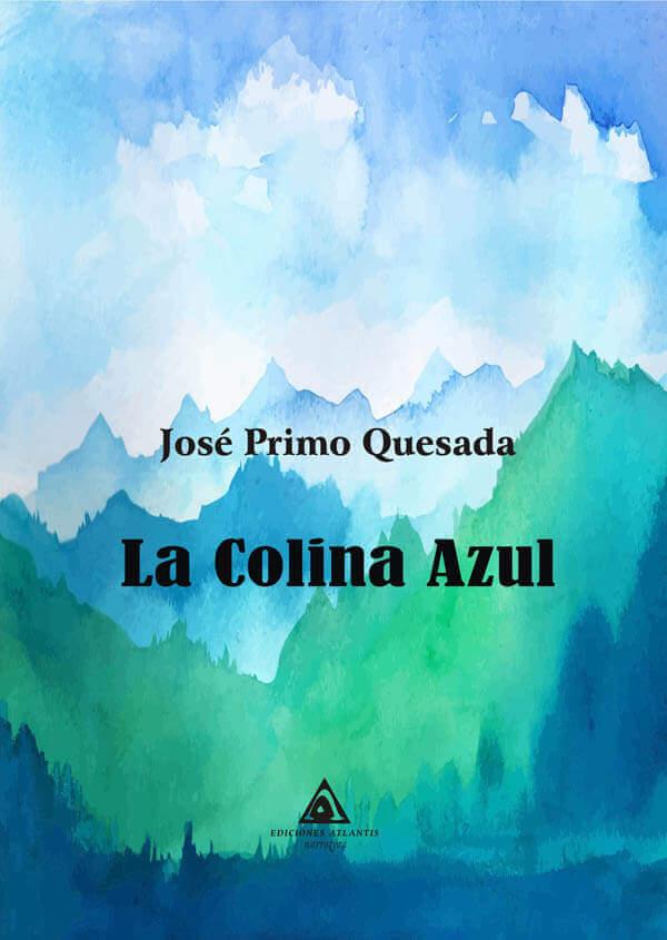 La colina azul, una novela de José Primo Quesada
