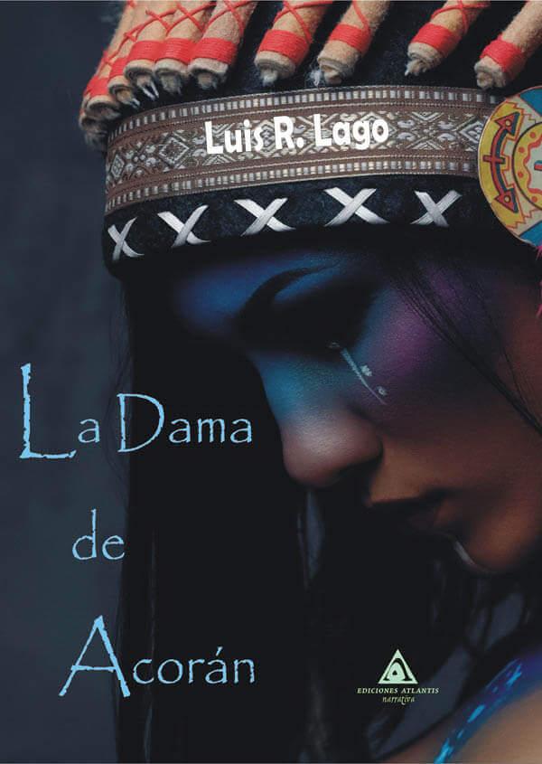La dama de Acorán, una novela de Luis R. Lago.