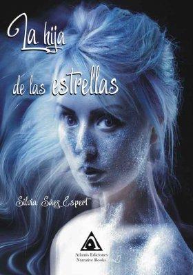 La hija de las estrellas, una novela de Silvia Sáez Espert.