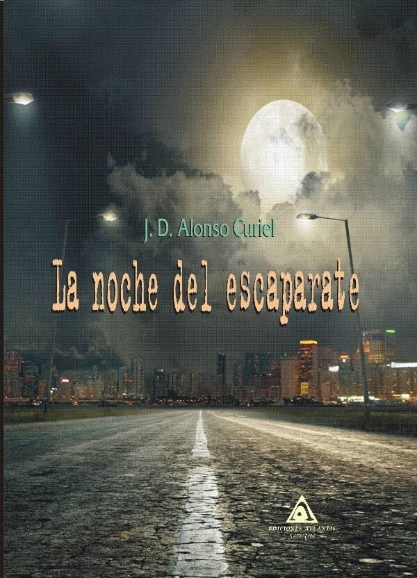 La noche del escaparate, un libro de relatos de J.D Alonso Curiel