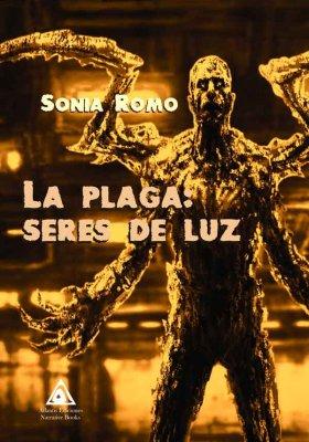La plaga: seres de luz una obra de Sonia Romo