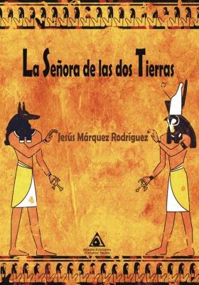 La señora de las dos tierras, una novela de Jesús Márquez Rodríguez.