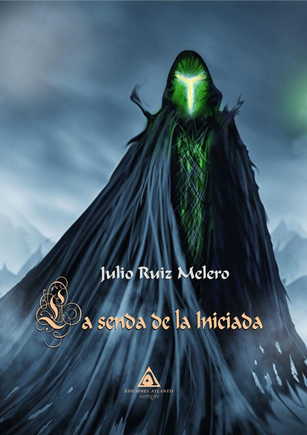 La senda de la iniciada, una novela de Julio Ruiz Melero.