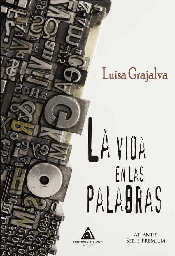 La vida en las palabras, un libro de relatos de Luisa Grajalva.
