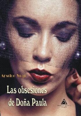 Las obsesiones de Doña Paula