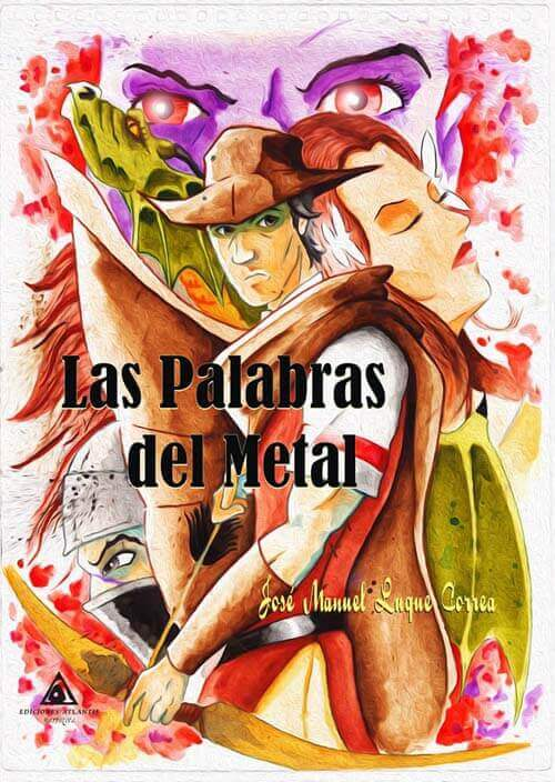 Las Palabras del Metal, una novela de José Manuel Luque