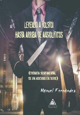 Leyendo a Tolstói hasta arriba de ansiolíticos, una novela de Manuel Fernández.