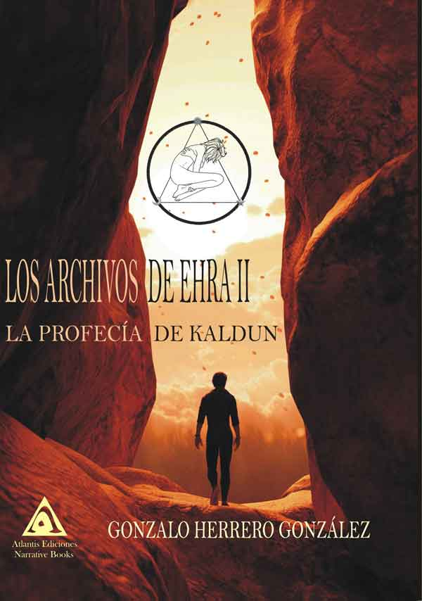 Los archivos de Ehra II. La profecía de Kaldun, una obra de Gonzalo Herrero González
