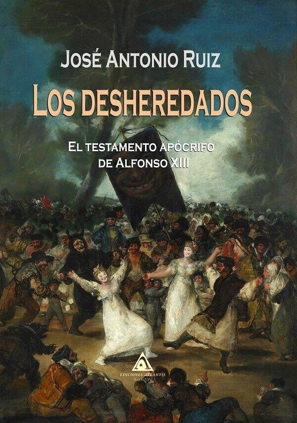 Los desheredados. El testamento apócrifo de Alfonso XIII
