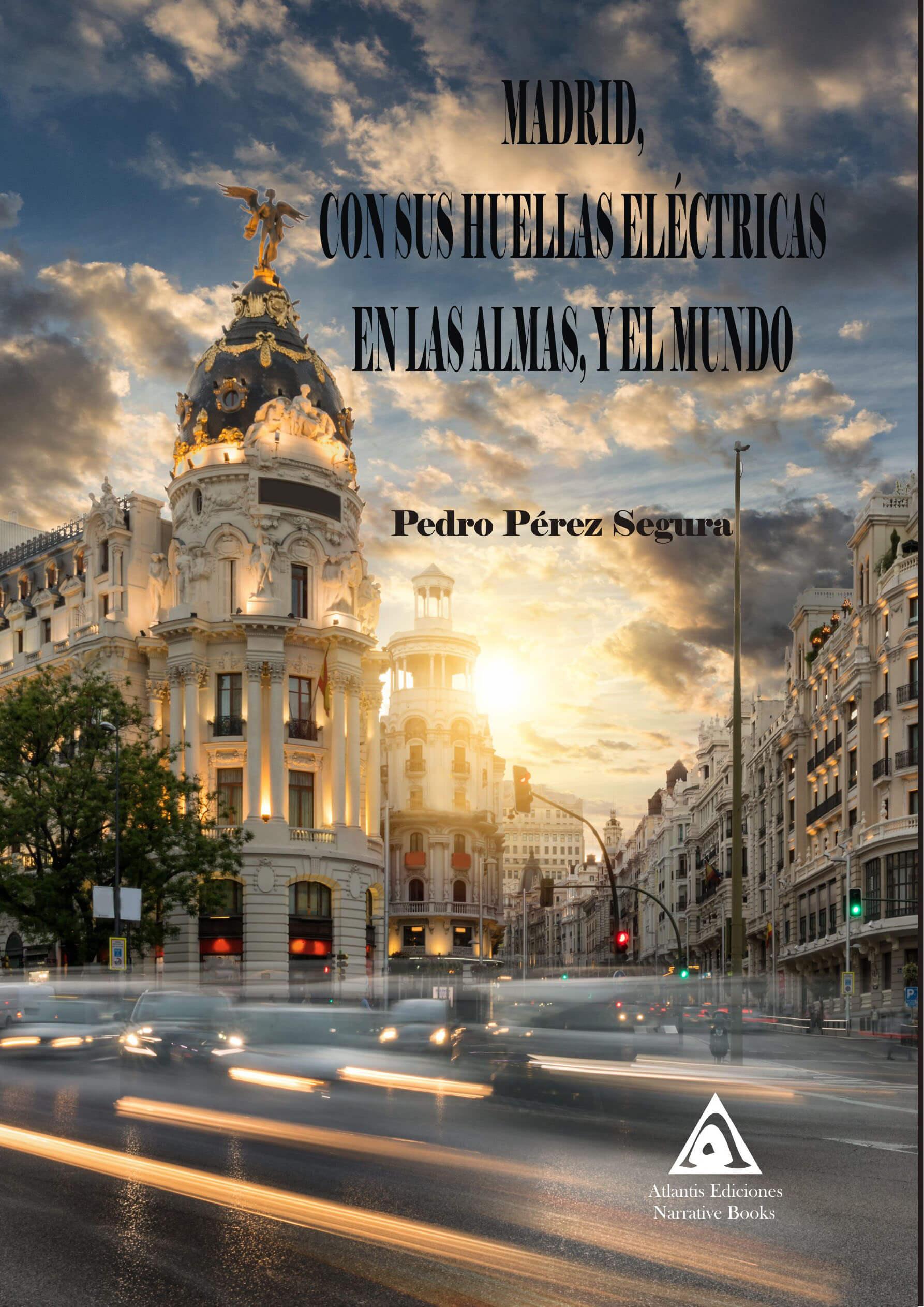 Madrid, con sus huellas eléctricas en las almas, y el mundo, una obra de Pedro Pérez Segura