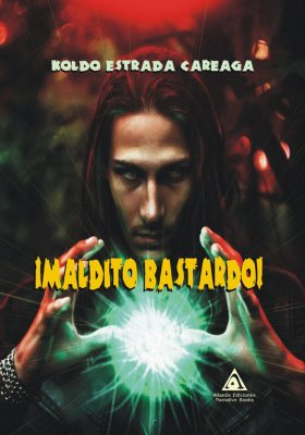 ¡Maldito bastardo!, una novela de Koldo Estrada Careaga.