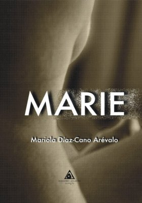 Marie, una novela de Mariola Díaz-Cano Arévalo.
