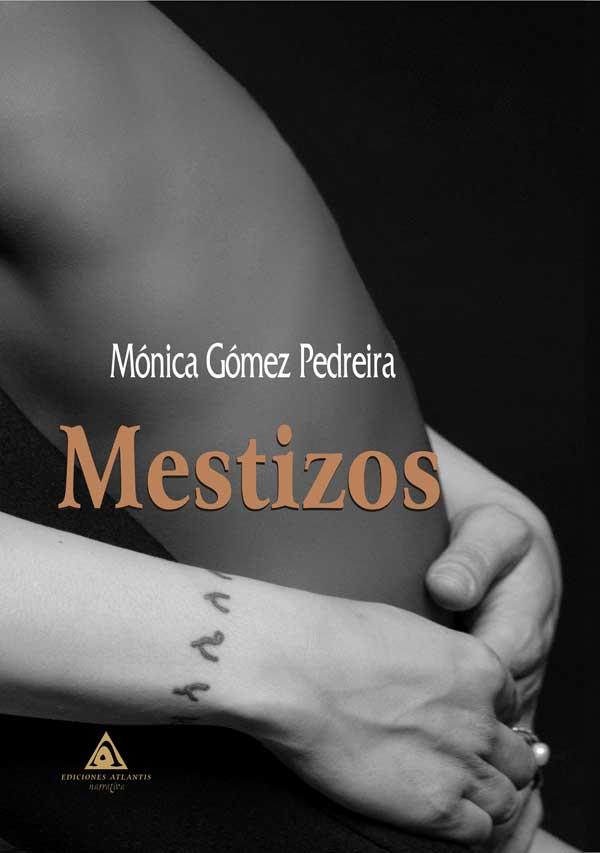Mestizos', una novela escrita por Mónica Gómez Pedreira.