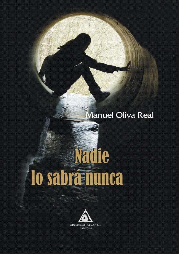 Nadie lo sabrá nunca, una novela de Manuel Oliva Real
