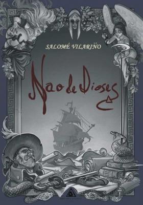 Nao de dioses , una novela de Salomé Vilariño .