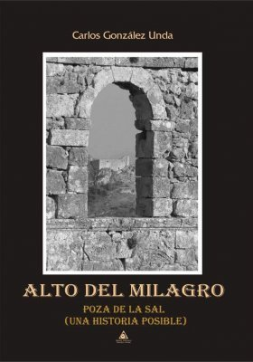 Alto del milagro. Poza de la Sal, una novela de Carlos González.