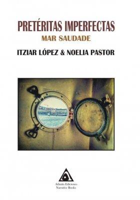 Pretéritas imperfectas, una obra de Itziar López y Noelia Pastor.