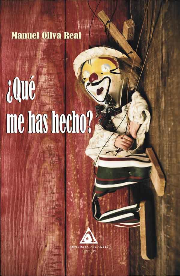¿Qué me has hecho?, una obra de Manuel Oliva Real