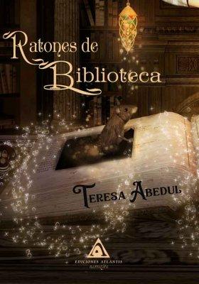 Ratones de biblioteca, una obra de Teresa Abedul
