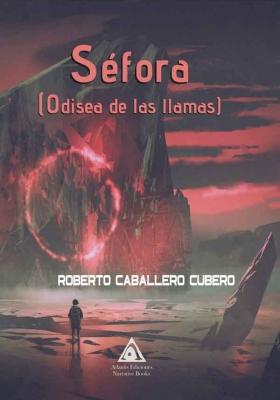Séfora (Odisea de las llamas), una obra de Roberto Caballero Cubero