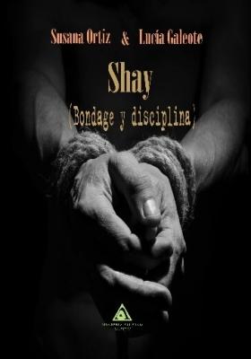 Shay (Bondage y disciplina), de Susana Ortiz y Lucia Galeote.