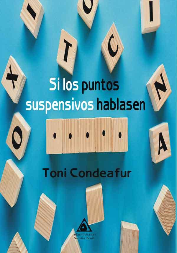 Si los puntos suspensivos hablasen, una obra de Toni Condeafur