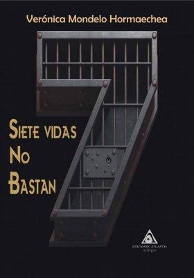 Siete vidas no bastan, una novela de Verónica Mondelo Hormaechea