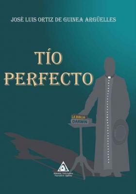Tío perfecto, una obra de José Luis Ortiz De Guinea Argüelles