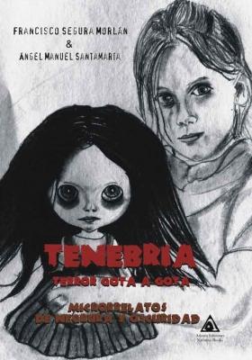 Tenebria. Terror gota a gota , una obra de Francisco Segura y Ángel Manuel Santamaria