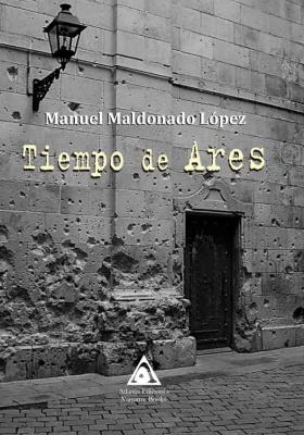 Tiempo de Ares, una obra de Manuel Maldonado López