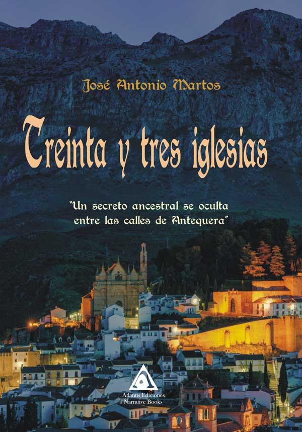 Treinta y tres iglesias, una novela de José Antonio Martos.