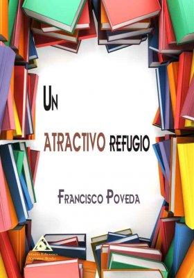 Un atractivo refugio, una obra de Francisco Poveda.
